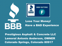 BEWARE: Scammers like this are identifying themselves as Concrete and Asphalt #procontractors , when in fact they are nothing more than #ProCons - Concrete and Asphalt Scammers like: Prestigious Asphalt & Concrete LLC of Colorado Springs, and their owner, Antonio Anderson of 5175 Farmingdale Dr., Colorado Springs, CO 80917