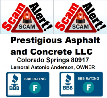 Numerous scam alerts in Colorado Springs, Colorado concerning Problems with Product / Service - PRESTIGIOUS CONCRETE & ASPHALT, LLC 80917 - wide range of scam complaints against this concrete company.